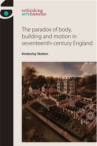 The paradox of body, building and motion in seventeenth-century England