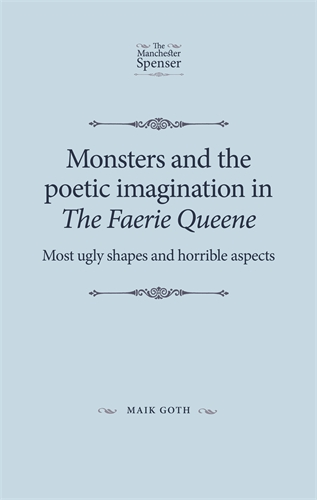Monsters and the poetic imagination in The Faerie Queene