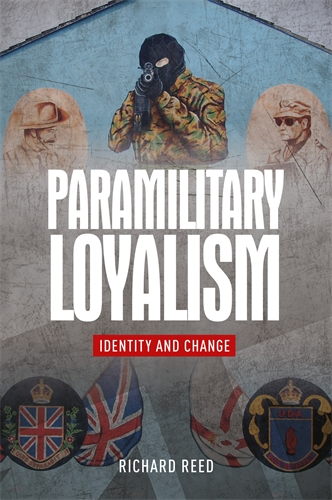 Paramilitary loyalism Identity and change By Richard Reed book cover