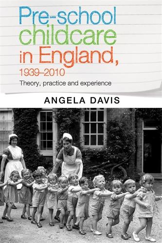 Pre–school childcare in England, 1939–2010