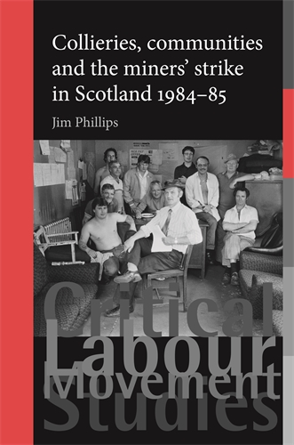 Collieries, communities and the miners' strike in Scotland, 1984–85