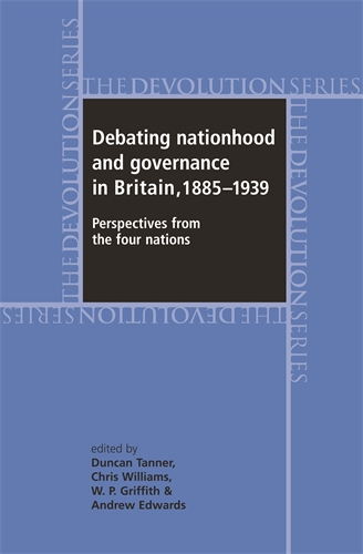 Debating nationhood and governance in Britain, 1885–1939