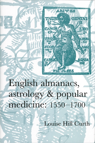English almanacs, astrology and popular medicine, 1550–1700