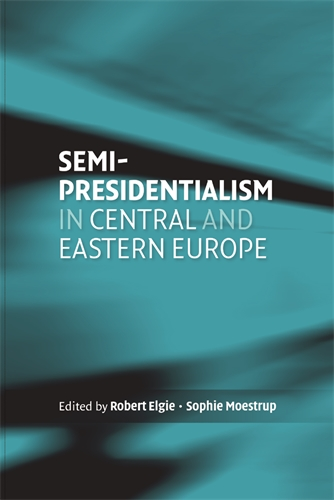 Semi-presidentialism in Central and Eastern Europe