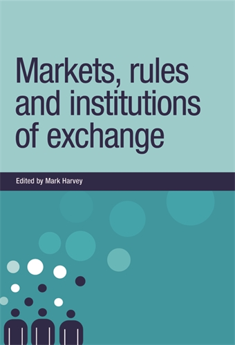 Markets, rules and institutions of exchange