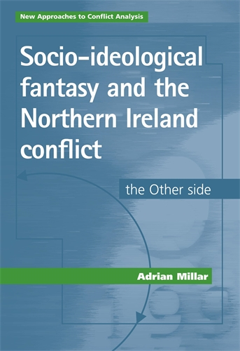 Socio-ideological fantasy and the Northern Ireland conflict