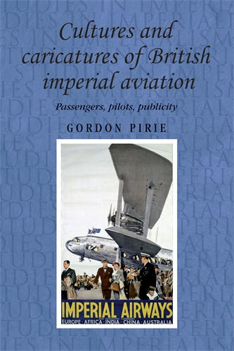 Cultures and caricatures of British imperial aviation