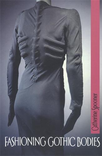 Fashioning Gothic bodies