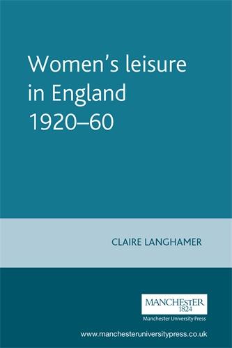 Women's leisure in England 1920–60