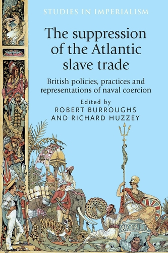 The suppression of the Atlantic slave trade