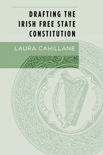 Drafting the Irish Free State Constitution