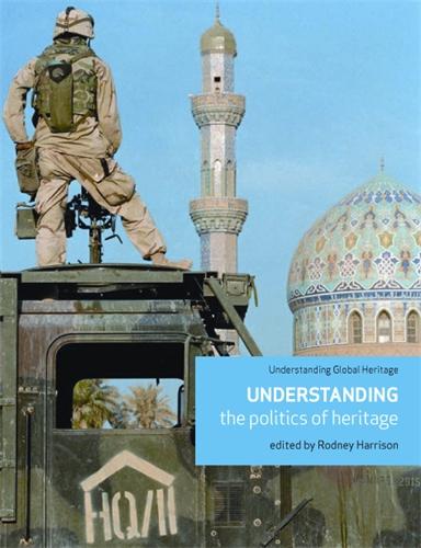 Understanding the politics of heritage