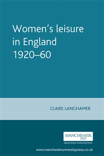 Women's leisure in England 1920–60